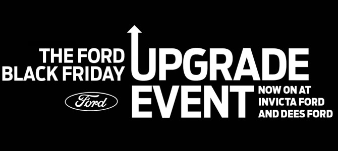 Dees and Invicta Ford Black Friday Upgrade Event – 25th-28th November
